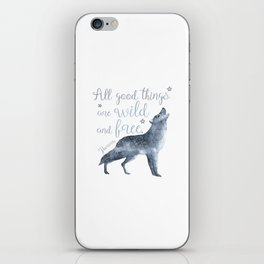 All Good Things Are Wild and Free iPhone Skin
