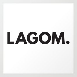 Lagom. Art Print