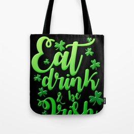 Eat Drink Eat and Be Irish print Celtic Saint Patrick Day Tote Bag