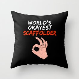 Funny Scaffolder Scaffolding Scaffold Builder Gift Throw Pillow