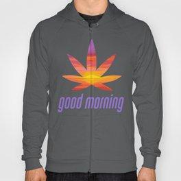 Good Morning Hoody
