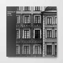 Sameness of Living Metal Print