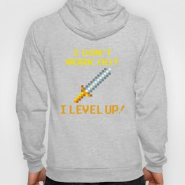 I Don't Work Out. I Level Up! Hoody