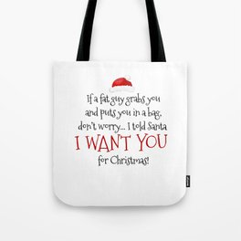 I Want You For Christmas Tote Bag