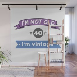 i'm not old Wall Mural