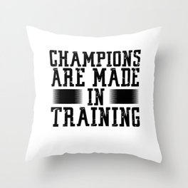 Sports Team Gift Idea Champions are Made in Training Athlete Gift Throw Pillow