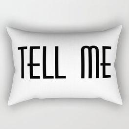Tell me Rectangular Pillow