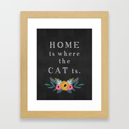 Home is where the cat is. // I love my cat Framed Art Print