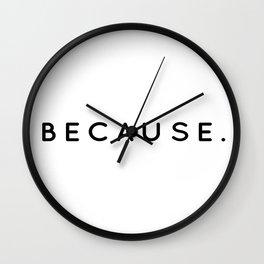 Because | Minimalist Typography Wall Clock
