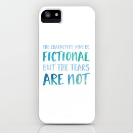 The Characters May Be Fictional But The Tears Are Not - Blue iPhone Case