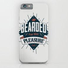 BEARDED FOR HER PLEASURE Slim Case iPhone 6s