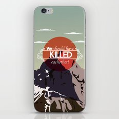 We should have killed each other iPhone & iPod Skin