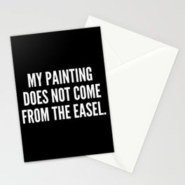 My painting does not come from the easel Stationery Cards