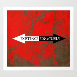 The Existence is Resistance Art Print