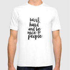 Work Hard and be Nice to People Black and White Typography Print MEDIUM White Mens Fitted Tee