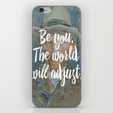 Be you. The world will adjust. iPhone & iPod Skin