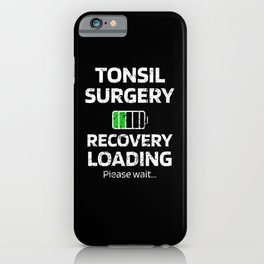 Tonsil Surgery Recovery   Tonsillectomy Gifts iPhone Case