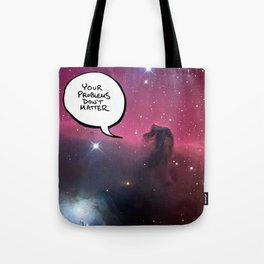 Your Problems Don't Matter Tote Bag