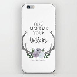 Make me your villain - The Darkling quote - Leigh Bardugo - White iPhone Skin