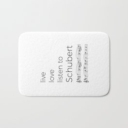 Live, love, listen to Schubert Bath Mat