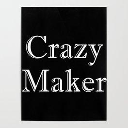 Crazy Maker Poster