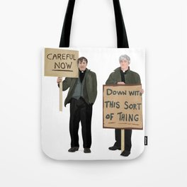 """""""DOWN WITH THIS SORT OF THING!..careful now"""" Tote Bag"""