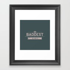 Baddest Bitch In The Game Framed Art Print