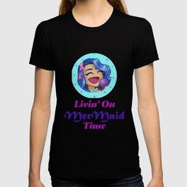 Livin' on MerMaid Time T-shirt