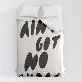 Ain't got no Comforters