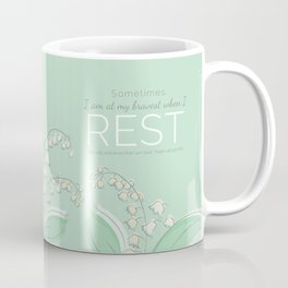Sometimes I am at My Bravest When I Rest Coffee Mug