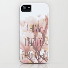Think Pretty Thoughts iPhone (5, 5s) Slim Case
