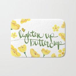 Lighten Up Buttercup! Bath Mat