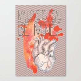 My love is real Canvas Print