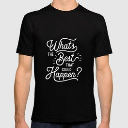 What's The Best That Could Happen typography wall art home decor T-shirt