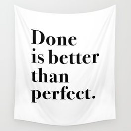 Done is better than perfect Wall Tapestry