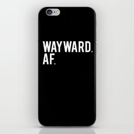 Wayward. AF. (black) iPhone Skin