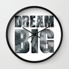Dream big. Quote. Wall Clock