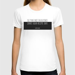 The Mind Once Enlightened Cannot Again Become Dark. T-shirt