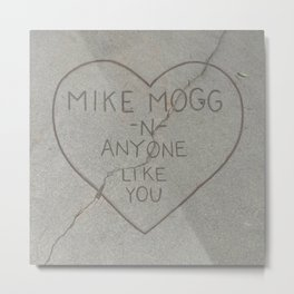 Mike Mogg - Anyone Like You Metal Print