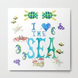 I Love the Sea Metal Print