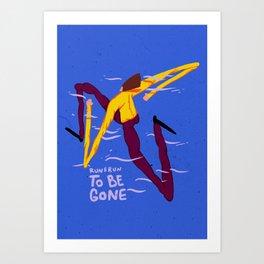Run & run to be gone Art Print