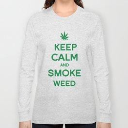 Keep Calm and Smoke Weed Long Sleeve T-shirt
