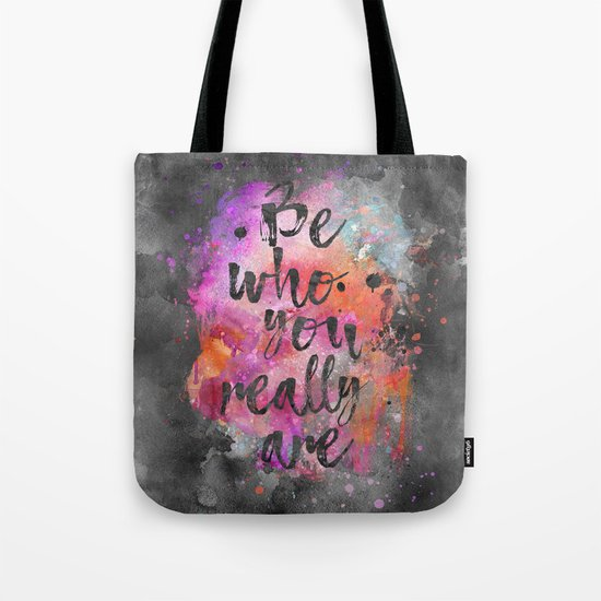 Be who you really are watercolor lettering quote Tote Bag