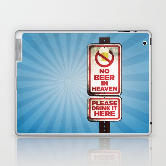 No Beer in Heaven Laptop & iPad Skin