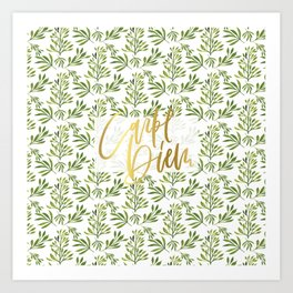 carpe diem - gold foil with green foilage Art Print