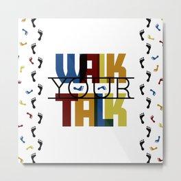 Walk Your Talk Metal Print
