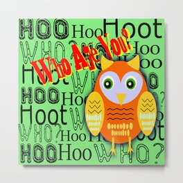 Hoo Are You? Metal Print
