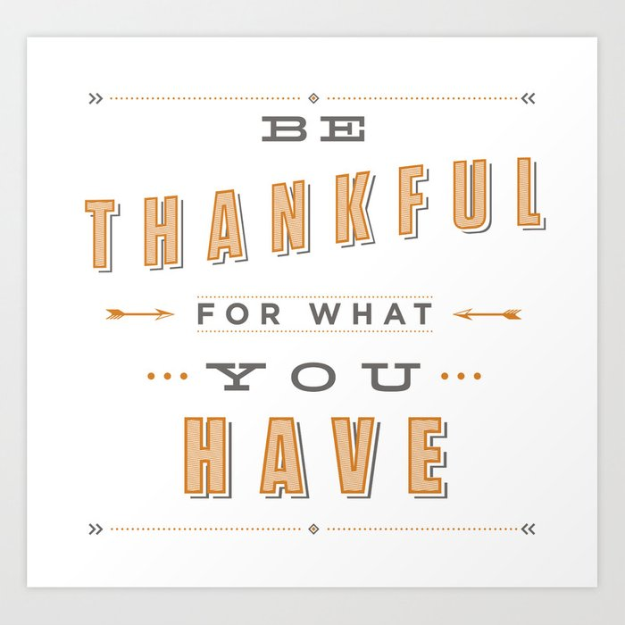 Be Thankful Art Print