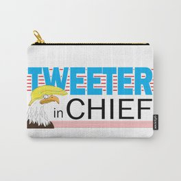 Tweeter in Chief Carry-All Pouch