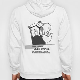Life is a lot like toilet paper... Hoody